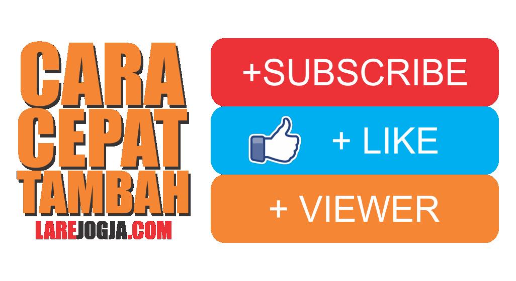 Cara cepat menambah subscribe like dan viewer di youtube